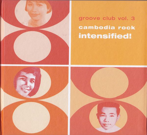 Groove Club Vol.3  Cambodia Rock Intensified !